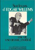 Sur les pas d'Edgar Willems, une vie, une œuvre, un idéal – Prix : 23,70 CHF